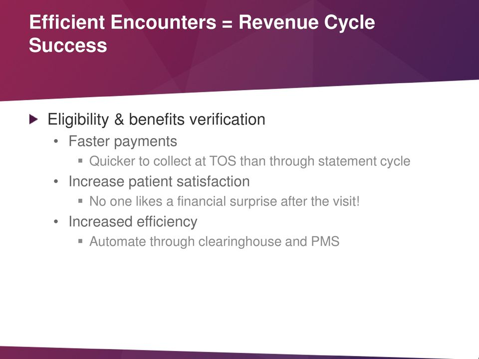 statement cycle Increase patient satisfaction No one likes a financial