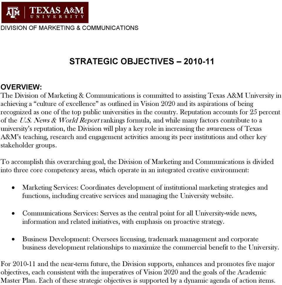 News & World Report rankings formula, and while many factors contribute to a university s reputation, the Division will play a key role in increasing the awareness of Texas A&M s teaching, research