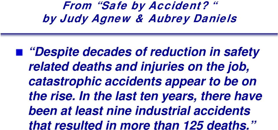 related deaths and injuries on the job, catastrophic accidents appear to
