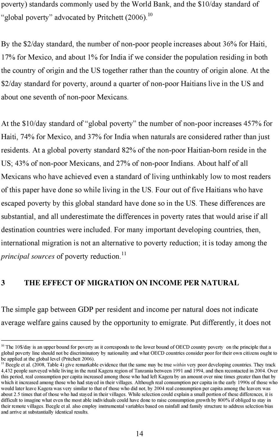 together rather than the country of orgn alone. At the $2/day standard for poverty, around a quarter of non-poor Hatans lve n the US and about one seventh of non-poor Mexcans.