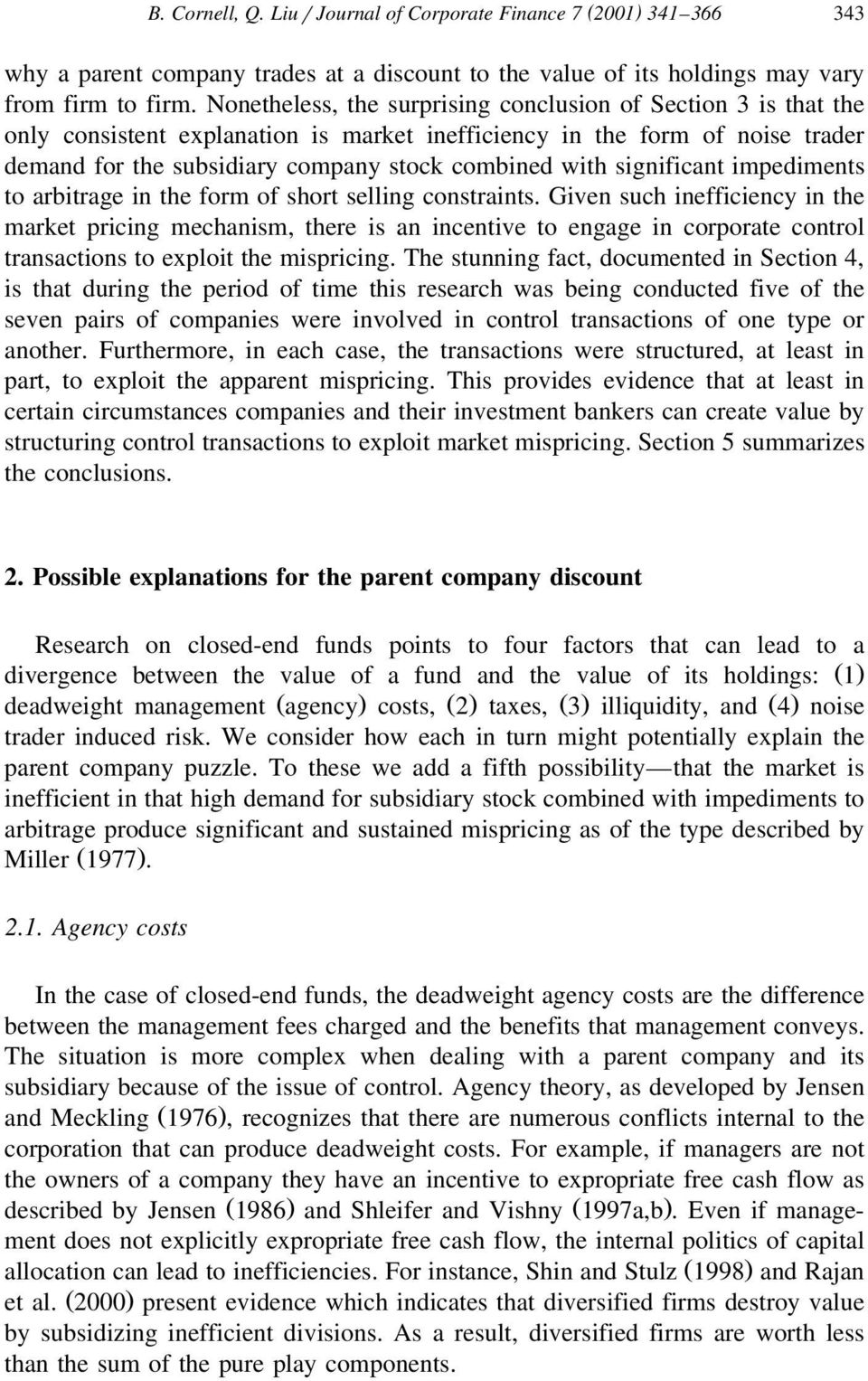 significant impediments to arbitrage in the form of short selling constraints.
