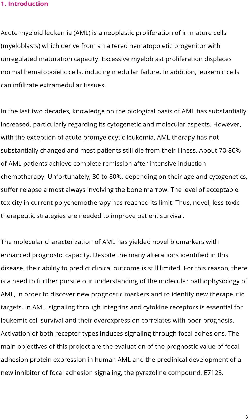 In the last two decades, knowledge on the biological basis of AML has substantially increased, particularly regarding its cytogenetic and molecular aspects.