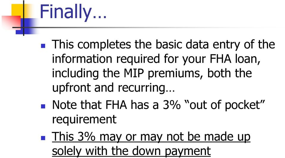 upfront and recurring Note that FHA has a 3% out of pocket