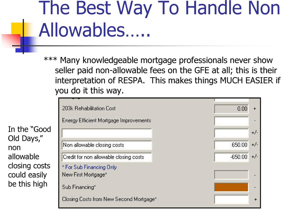 non-allowable fees on the GFE at all; this is their interpretation of RESPA.