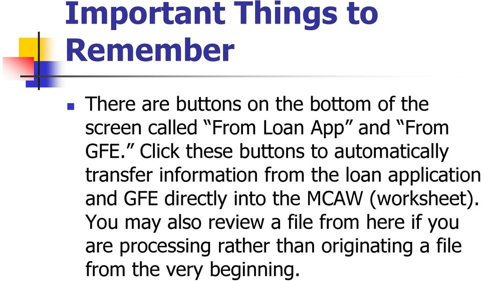 Click these buttons to automatically transfer information from the loan application and