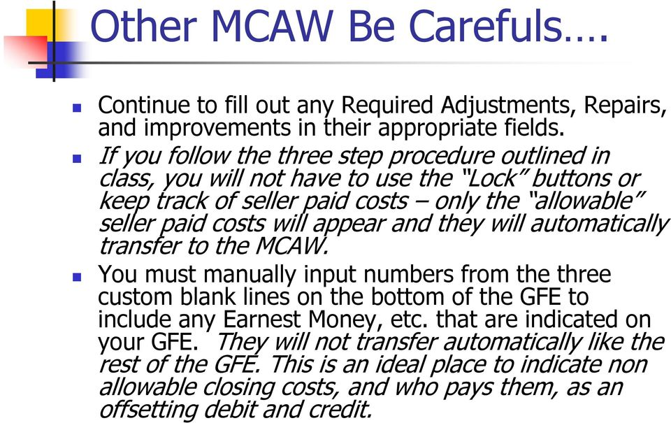will appear and they will automatically transfer to the MCAW.