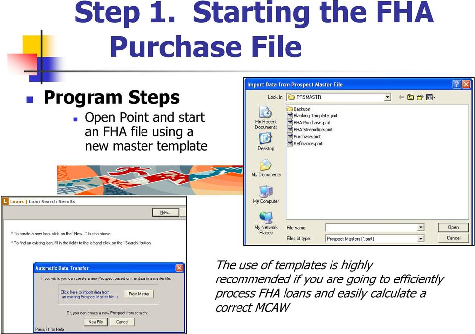 start an FHA file using a new master template The use of