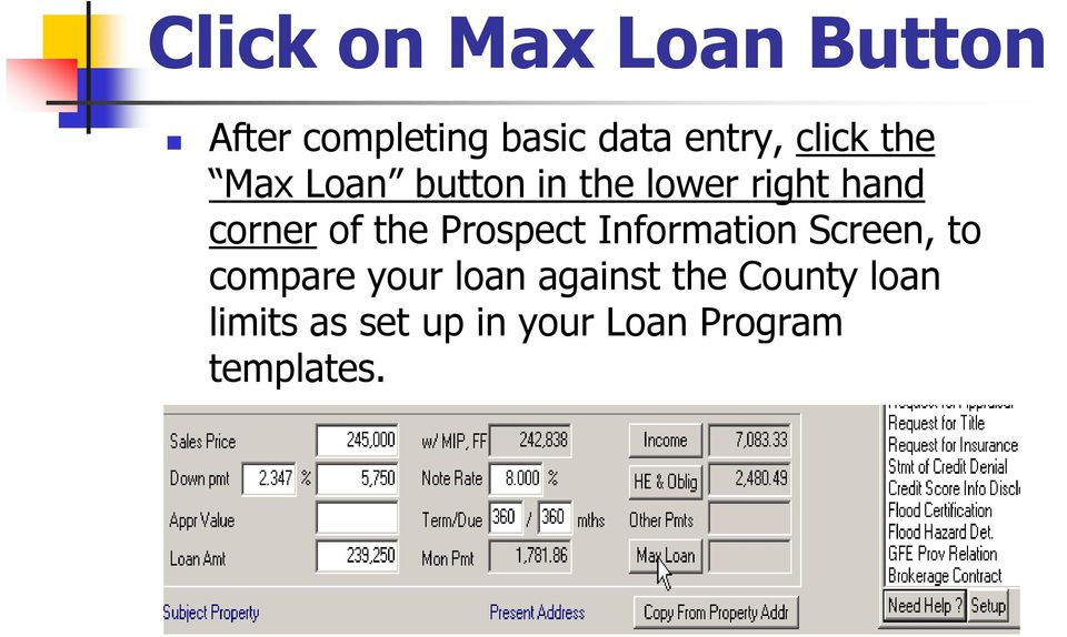 the Prospect Information Screen, to compare your loan against