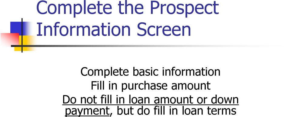 purchase amount Do not fill in loan