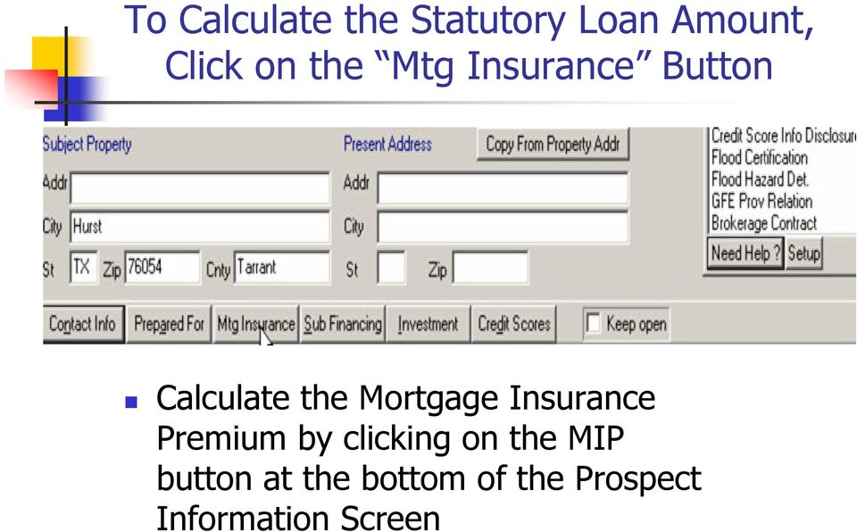 Insurance Premium by clicking on the MIP button