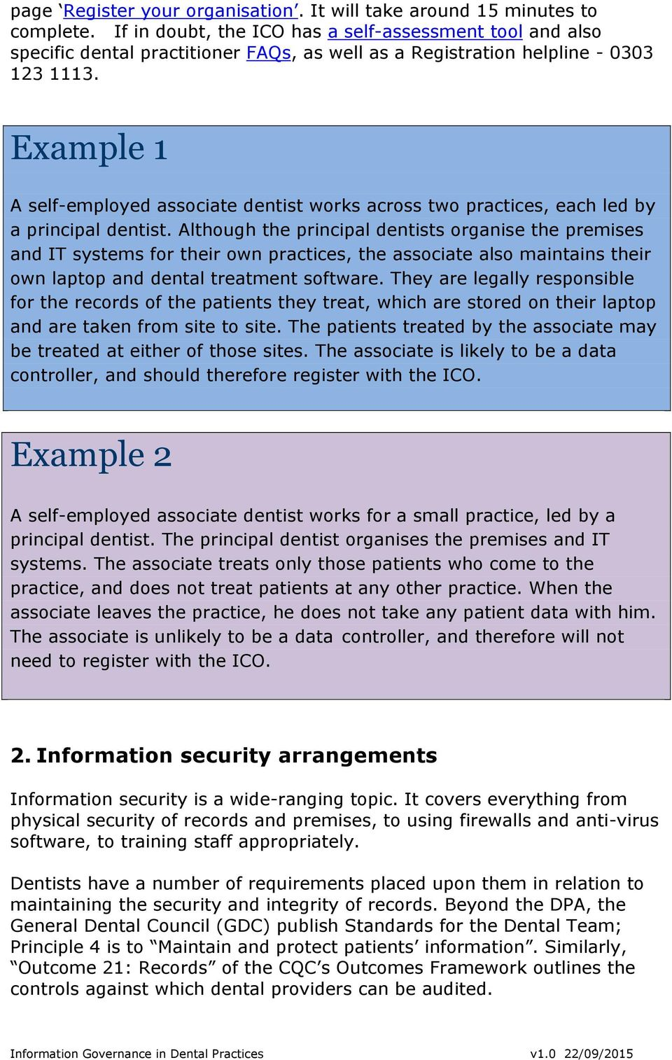 Example 1 A self-employed associate dentist works across two practices, each led by a principal dentist.