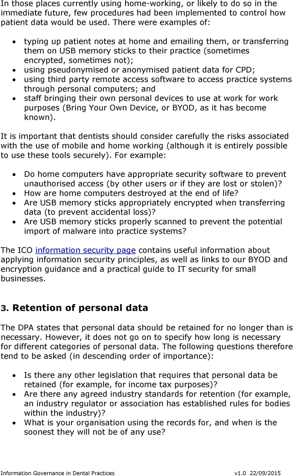 anonymised patient data for CPD; using third party remote access software to access practice systems through personal computers; and staff bringing their own personal devices to use at work for work