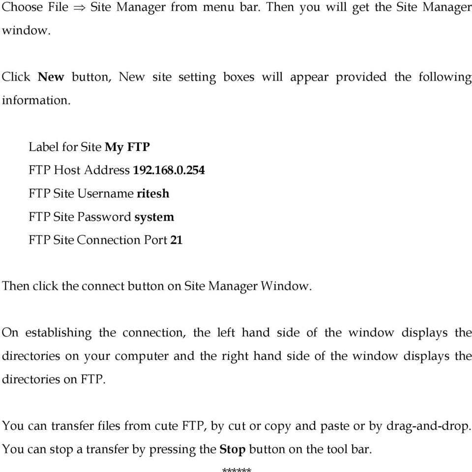 254 FTP Site Username ritesh FTP Site Password system FTP Site Connection Port 21 Then click the connect button on Site Manager Window.