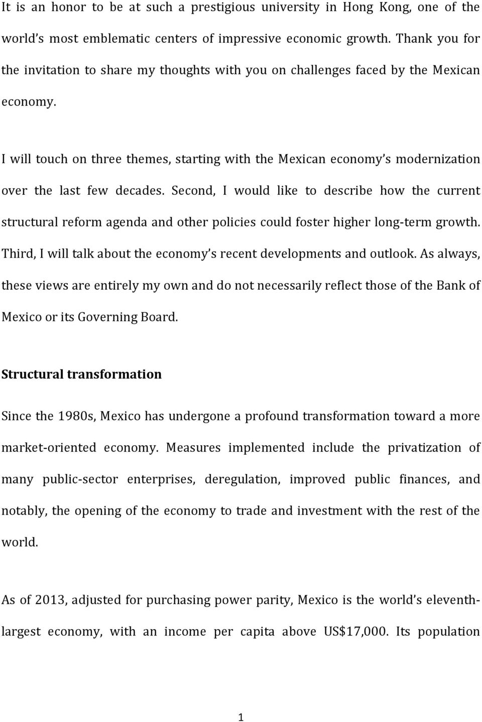I will touch on three themes, starting with the Mexican economy s modernization over the last few decades.