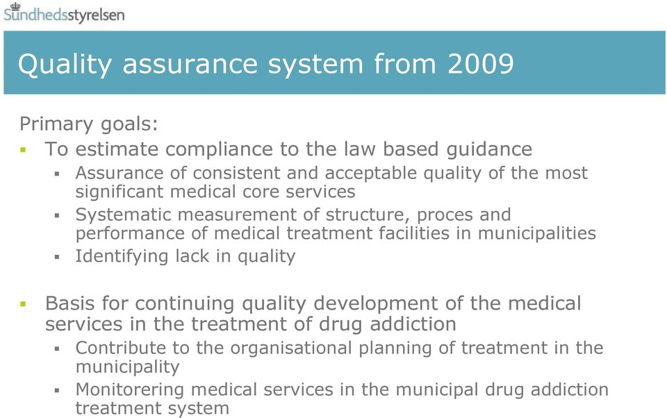 municipalities Identifying lack in quality Basis for continuing quality development of the medical services in the treatment of drug addiction