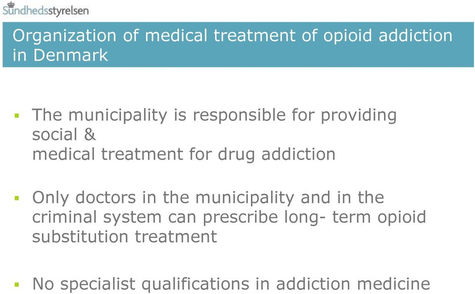 addiction Only doctors in the municipality and in the criminal system can