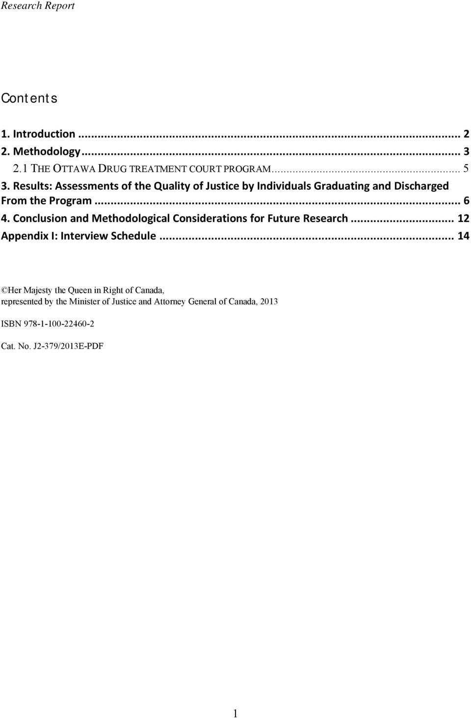 Conclusion and Methodological Considerations for Future Research... 12 Appendix I: Interview Schedule.