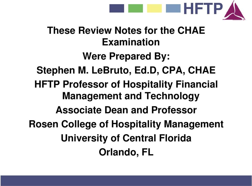 D, CPA, CHAE HFTP Professor of Hospitality Financial Management and