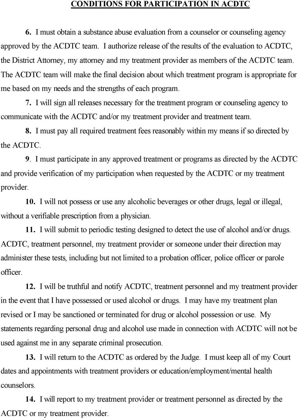 The ACDTC team will make the final decision about which treatment program is appropriate for me based on my needs and the strengths of each program. 7.