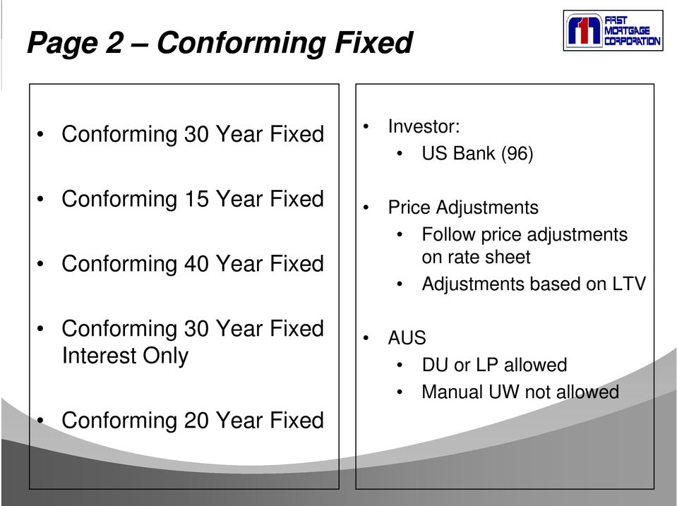 Year Fixed Investor: US Bank (96) Price Adjustments Follow price adjustments
