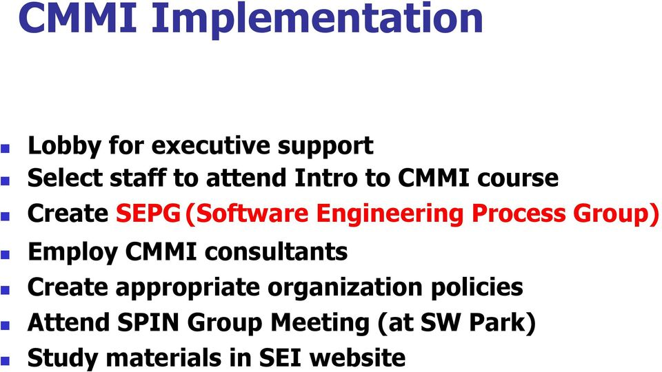 Process Group) Employ CMMI consultants Create appropriate