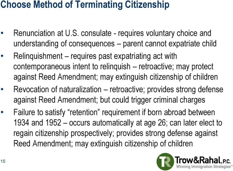 relinquish retroactive; may protect against Reed Amendment; may extinguish citizenship of children Revocation of naturalization retroactive; provides strong defense against Reed