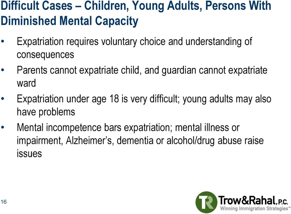 expatriate ward Expatriation under age 18 is very difficult; young adults may also have problems Mental