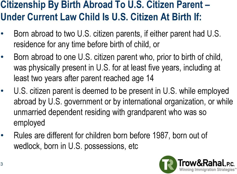 S. while employed abroad by U.S. government or by international organization, or while unmarried dependent residing with grandparent who was so employed Rules are different for