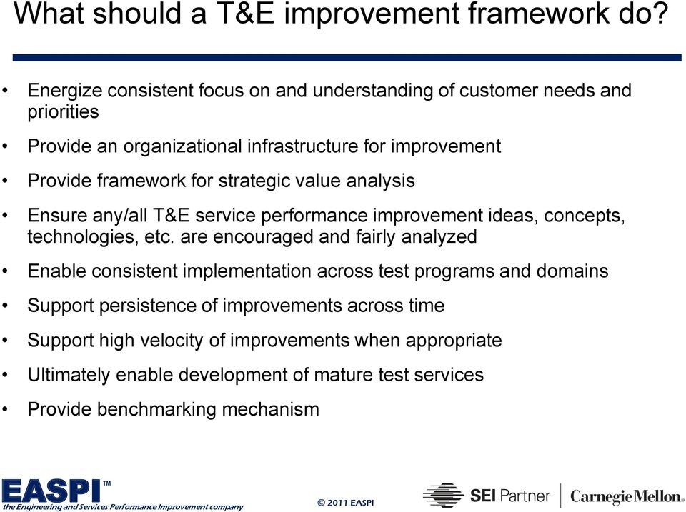 framework for strategic value analysis Ensure any/all T&E service performance improvement ideas, concepts, technologies, etc.