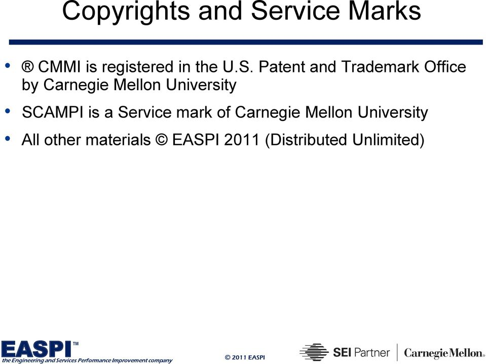 University SCAMPI is a Service mark of Carnegie Mellon