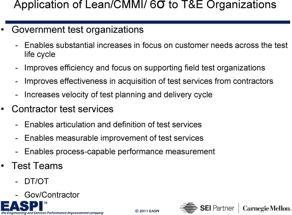 services from contractors - Increases velocity of test planning and delivery cycle Contractor test services - Enables articulation and definition