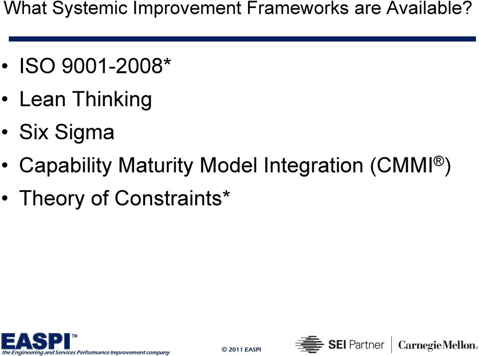 ISO 9001-2008* Lean Thinking Six Sigma