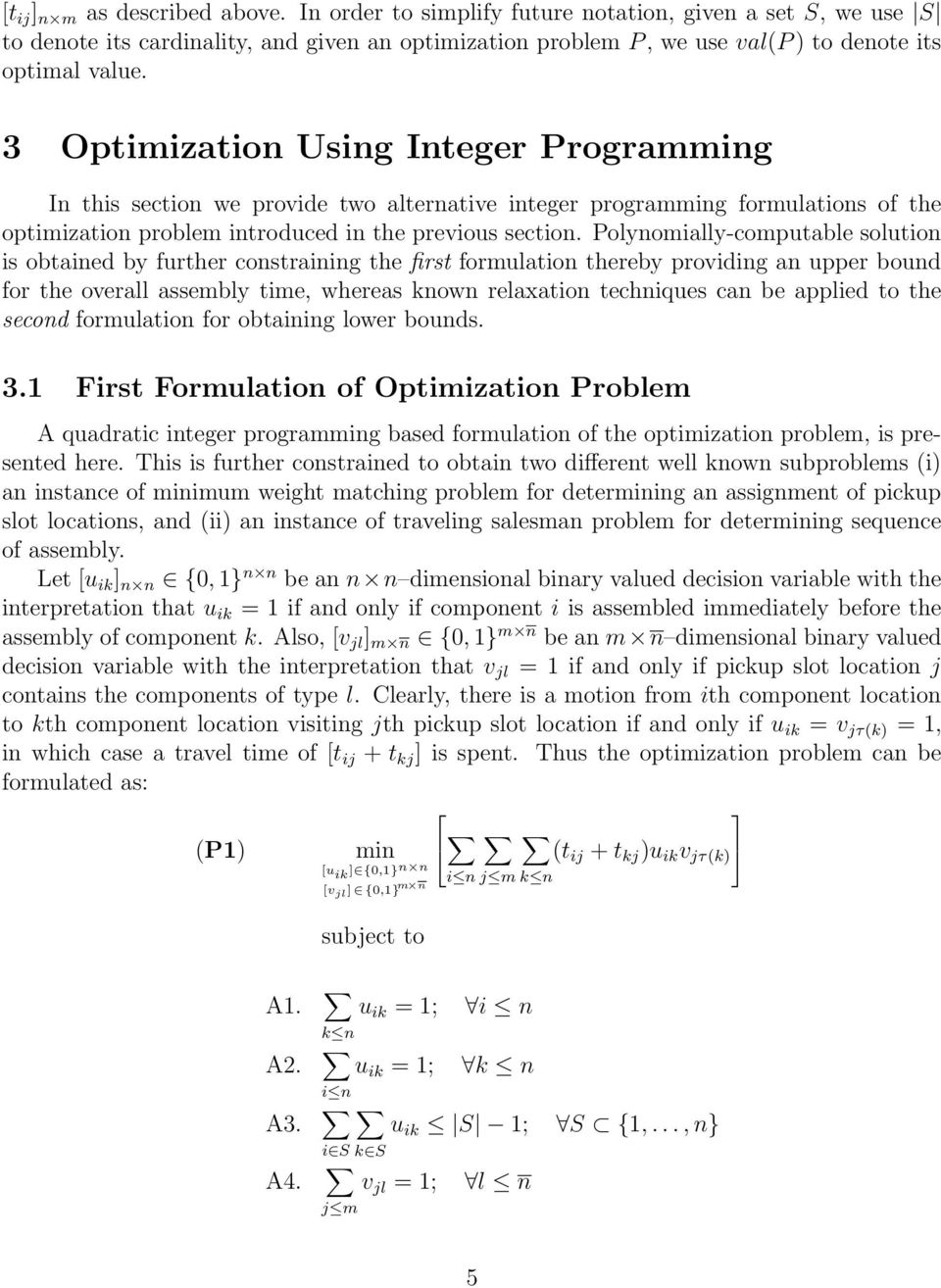 3 Optimization Using Integer Programming In this section we provide two alternative integer programming formulations of the optimization problem introduced in the previous section.