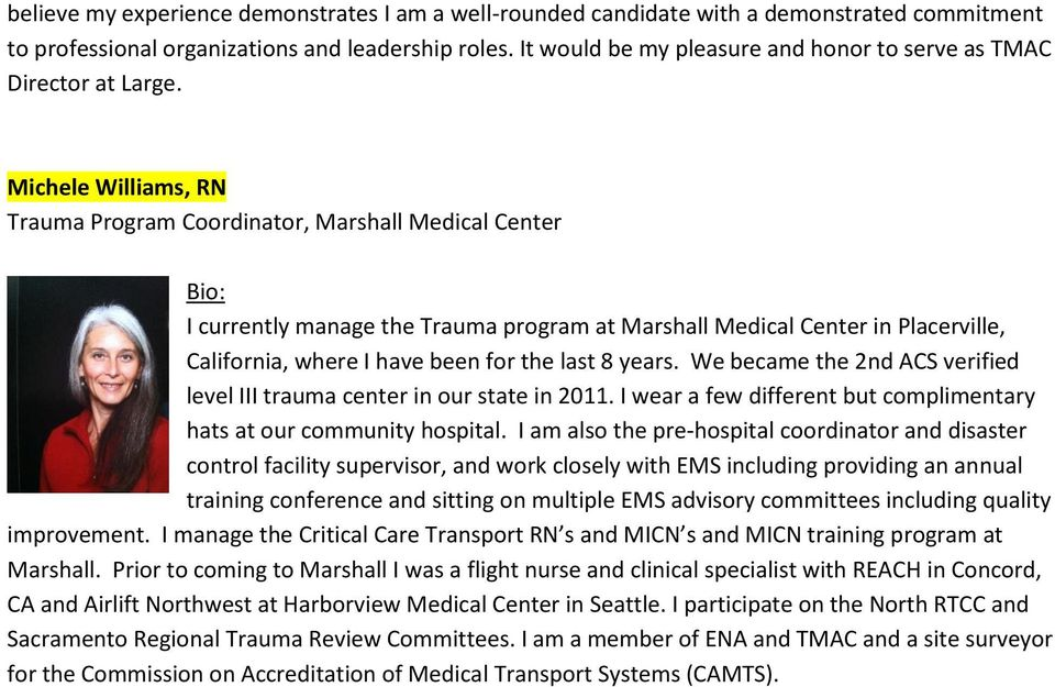 Michele Williams, RN Trauma Program Coordinator, Marshall Medical Center I currently manage the Trauma program at Marshall Medical Center in Placerville, California, where I have been for the last 8