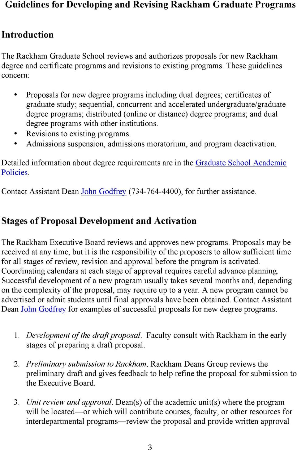 These guidelines concern: Proposals for new degree programs including dual degrees; certificates of graduate study; sequential, concurrent and accelerated undergraduate/graduate degree programs;