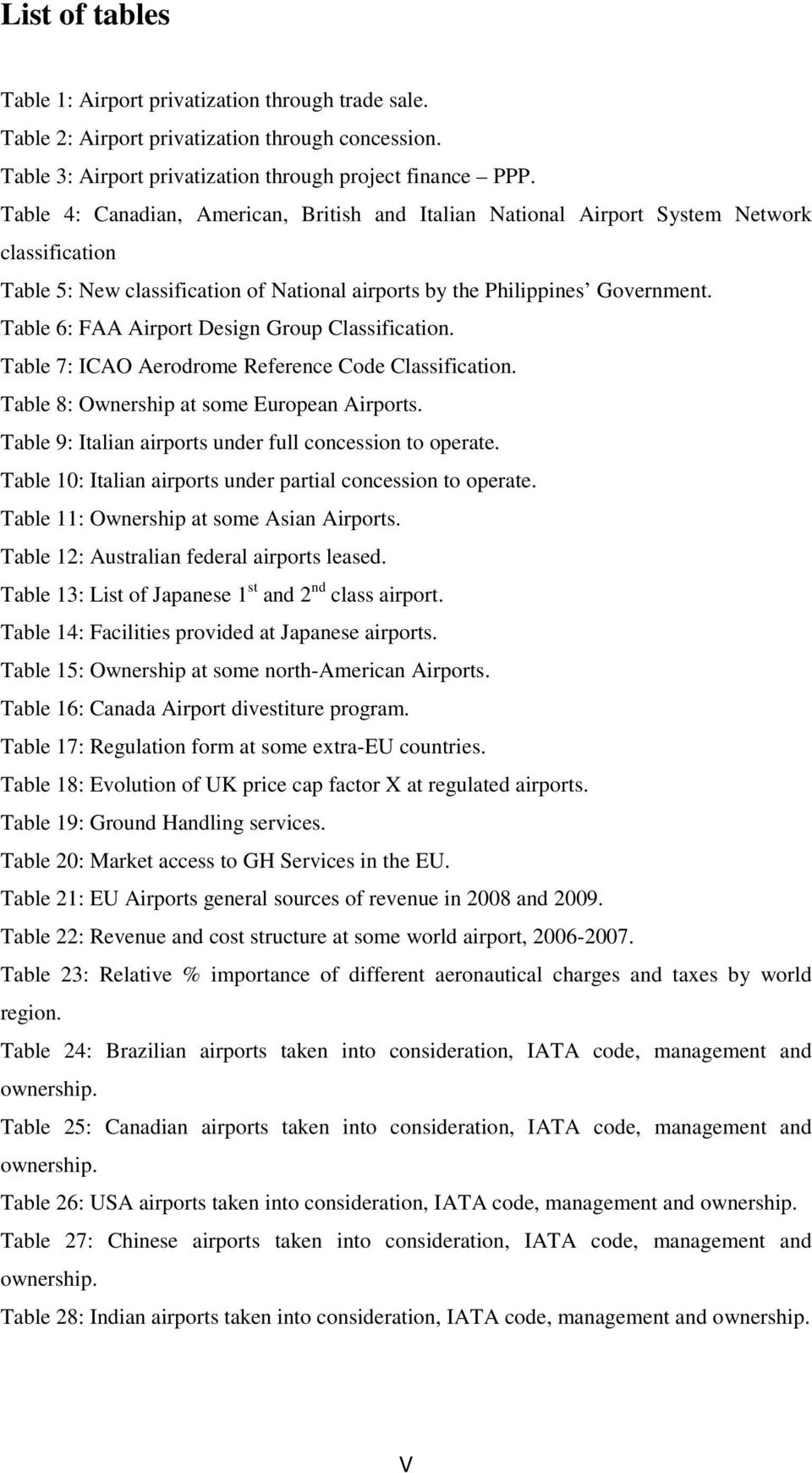 Table 6: FAA Airport Design Group Classification. Table 7: ICAO Aerodrome Reference Code Classification. Table 8: Ownership at some European Airports.