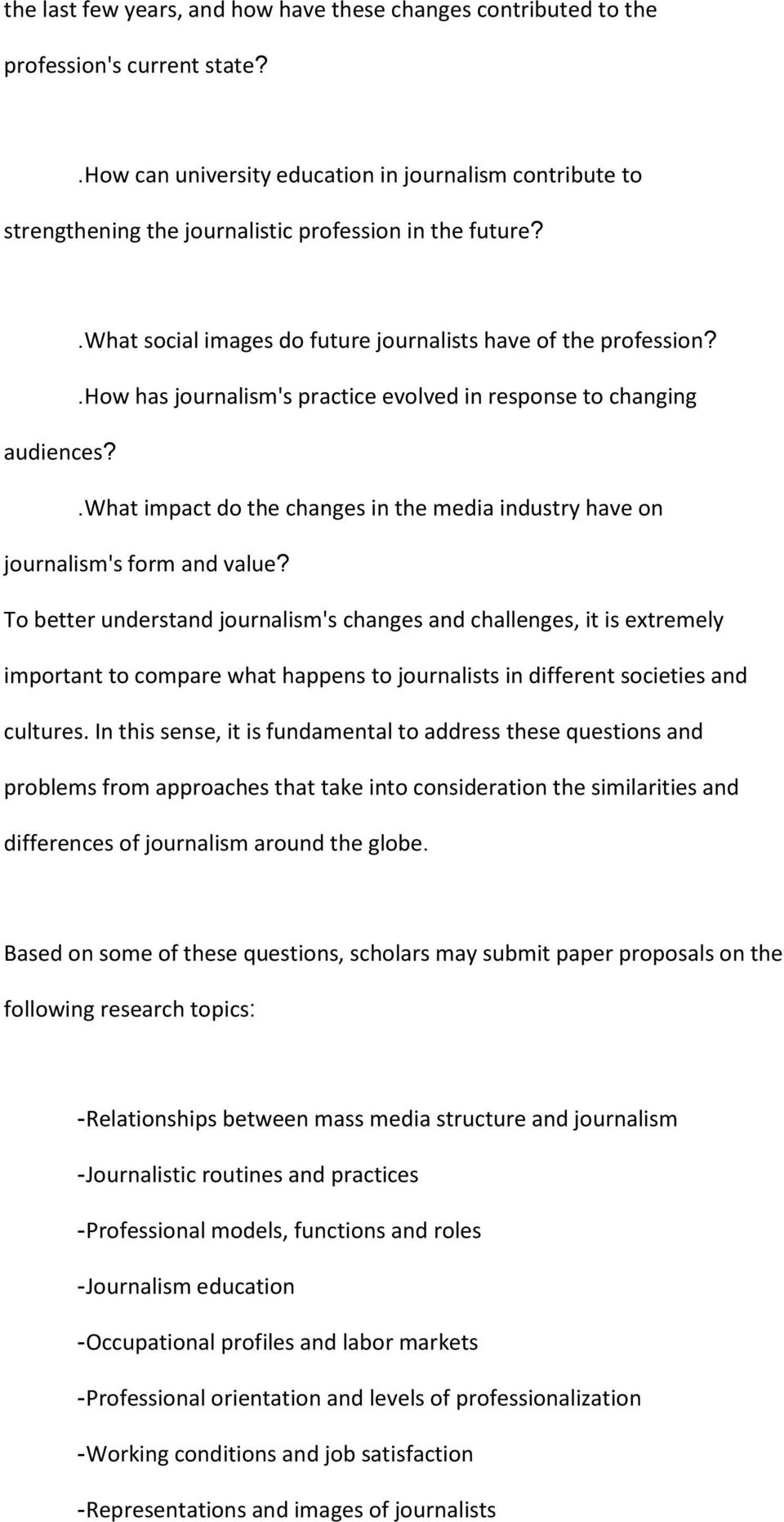 .how has journalism's practice evolved in response to changing audiences?.what impact do the changes in the media industry have on journalism's form and value?