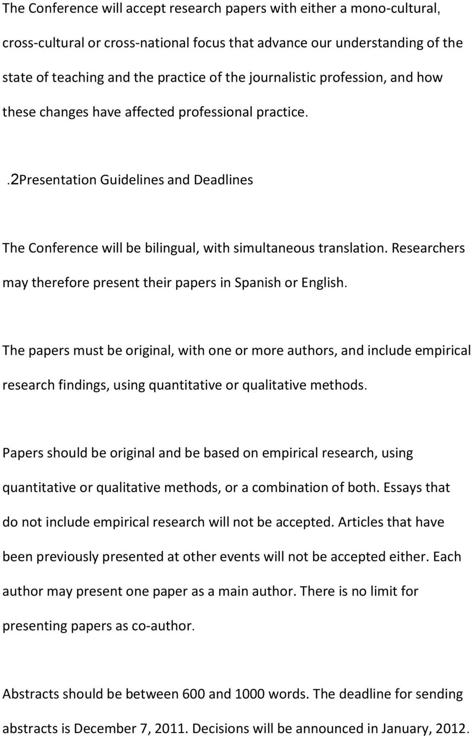 Researchers may therefore present their papers in Spanish or English.