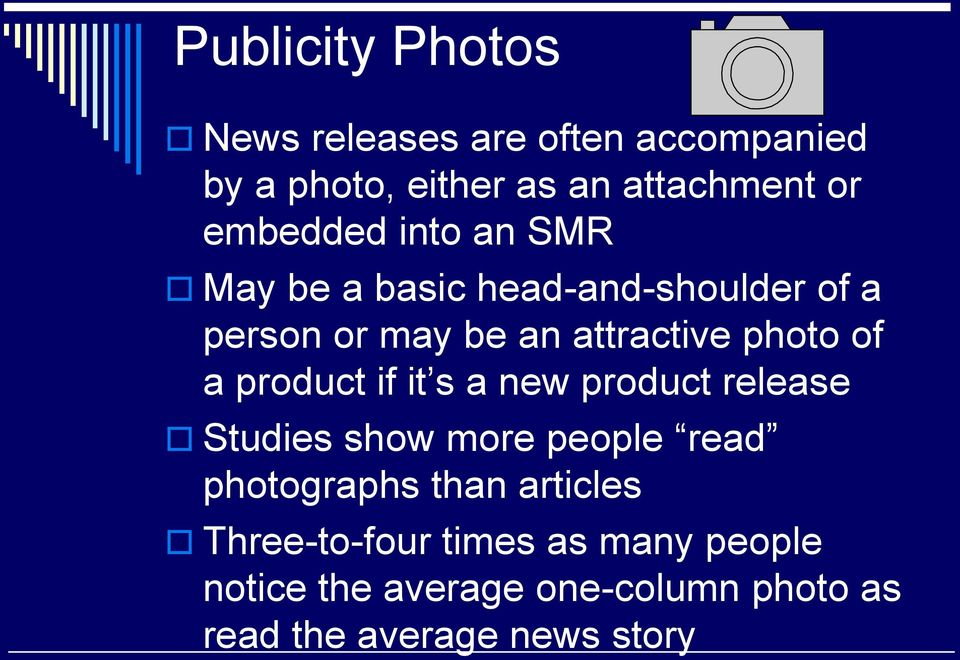 of a product if it s a new product release Studies show more people read photographs than
