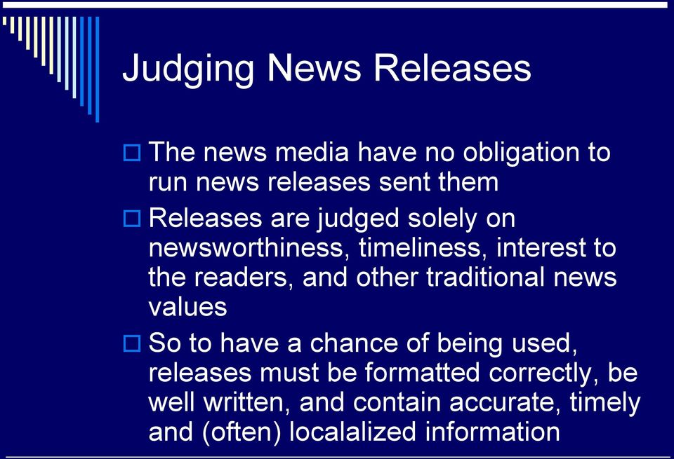 other traditional news values So to have a chance of being used, releases must be