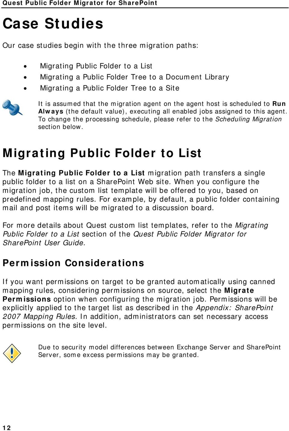 To change the processing schedule, please refer to the Scheduling Migration section below.