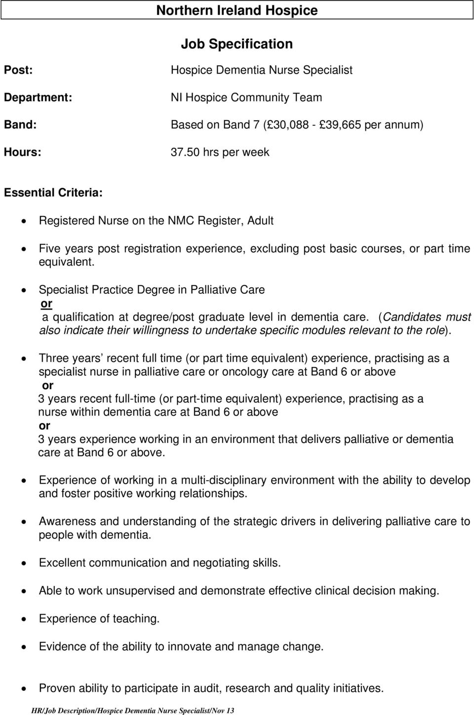 Specialist Practice Degree in Palliative Care or a qualification at degree/post graduate level in dementia care.