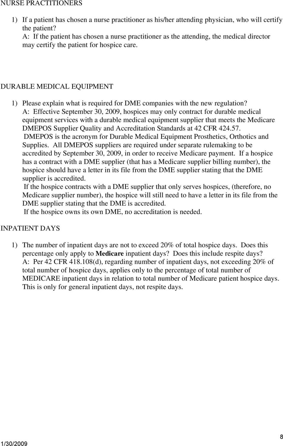 DURABLE MEDICAL EQUIPMENT 1) Please explain what is required for DME companies with the new regulation?