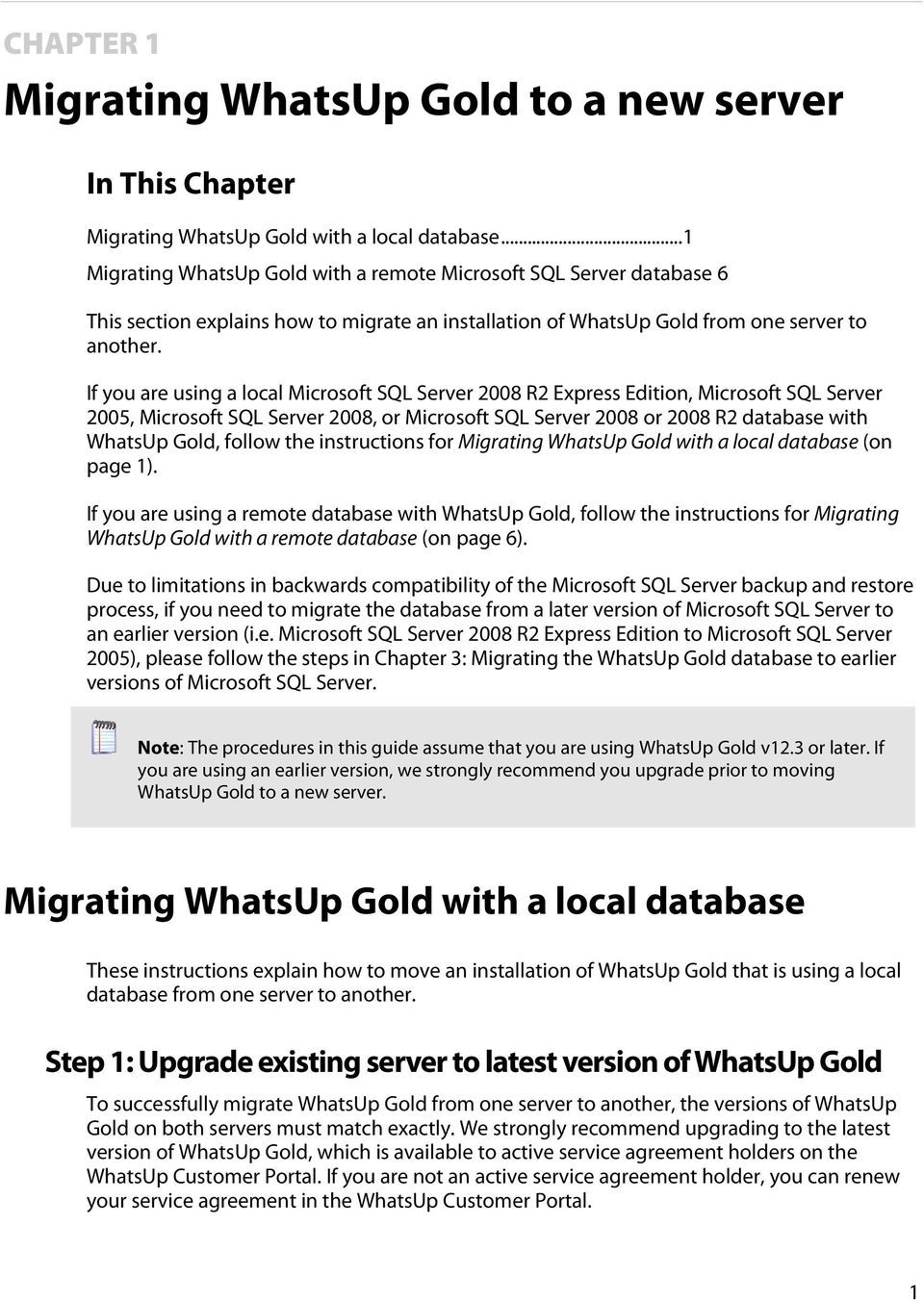 If you are using a local Microsoft SQL Server 2008 R2 Express Edition, Microsoft SQL Server 2005, Microsoft SQL Server 2008, or Microsoft SQL Server 2008 or 2008 R2 database with WhatsUp Gold, follow