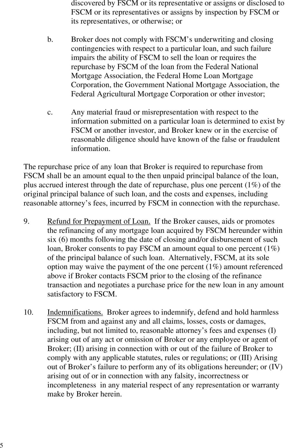 by FSCM of the loan from the Federal National Mortgage Association, the Federal Home Loan Mortgage Corporation, the Government National Mortgage Association, the Federal Agricultural Mortgage