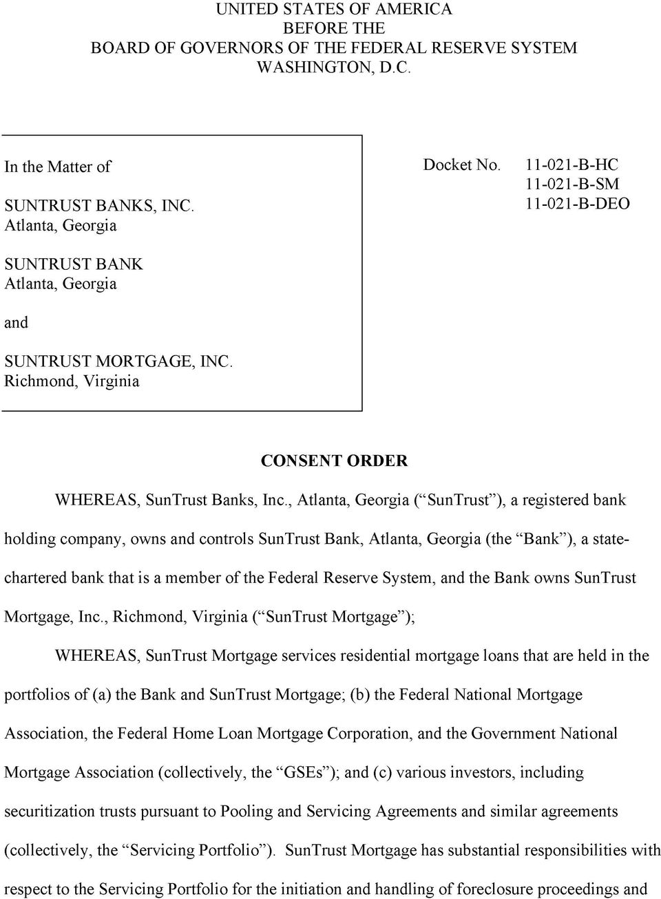 ", Atlanta, Georgia (""SunTrust""), a registered bank holding company, owns and controls SunTrust Bank, Atlanta, Georgia (the ""Bank""), a statechartered bank that is a member of the Federal Reserve"