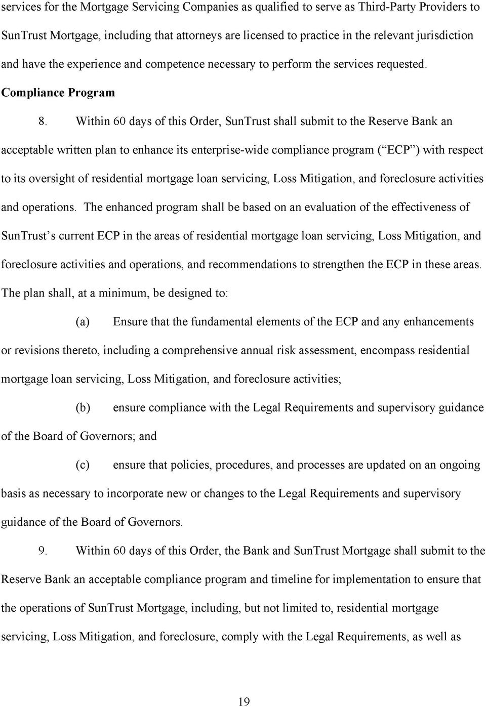 "Within 60 days of this Order, SunTrust shall submit to the Reserve Bank an acceptable written plan to enhance its enterprise-wide compliance program (""ECP"") with respect to its oversight of"