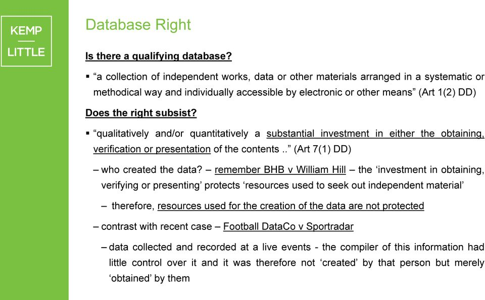 qualitatively and/or quantitatively a substantial investment in either the obtaining, verification or presentation of the contents.. (Art 7(1) DD) who created the data?