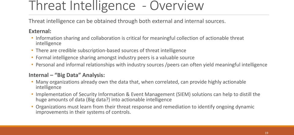 intelligence sharing amongst industry peers is a valuable source Personal and informal relationships with industry sources /peers can often yield meaningful intelligence Internal Big Data Analysis: