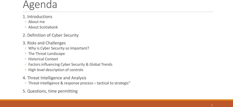 The Threat Landscape Historical Context Factors influencing Cyber Security & Global Trends High
